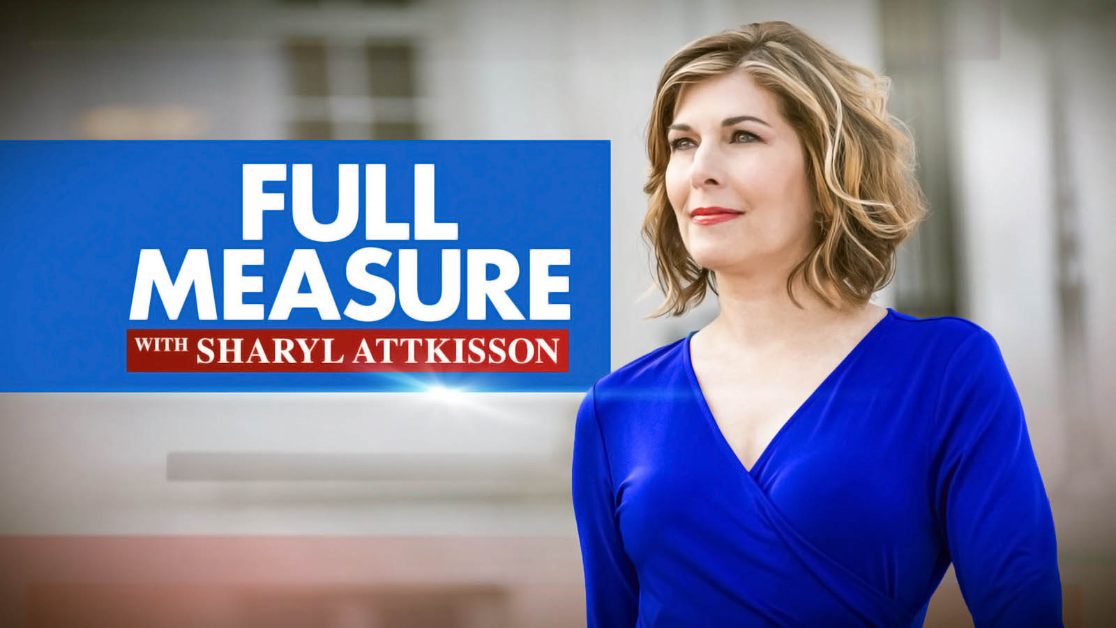 Full Measure with Sharyl Attkisson