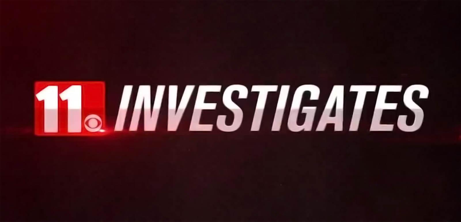 11 Investigates